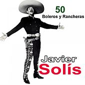 50 Boleros y Rancheras by Javier Solis