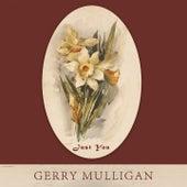 Just You von Gerry Mulligan