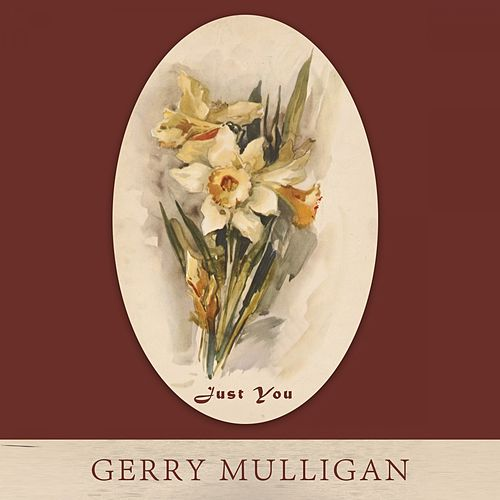 Just You von Gerry Mulligan