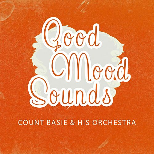 Good Mood Sounds von Count Basie
