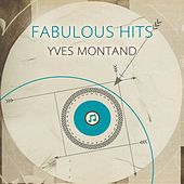Fabulous Hits von Yves Montand