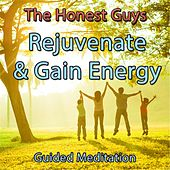 Rejuvenate & Gain Energy (Guided Meditation) by The Honest Guys