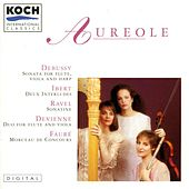 Aureole Trio Play Debussy, Ibert, Ravel, Faure, Devienne by Various Artists