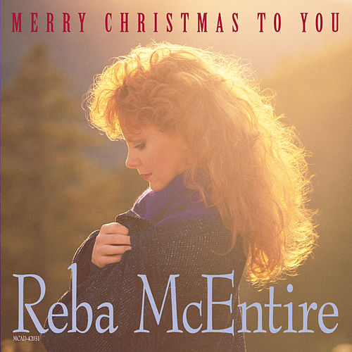Merry Christmas To You by Reba McEntire