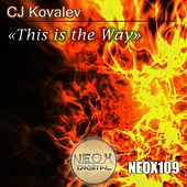 This Is The Way by CJ Kovalev