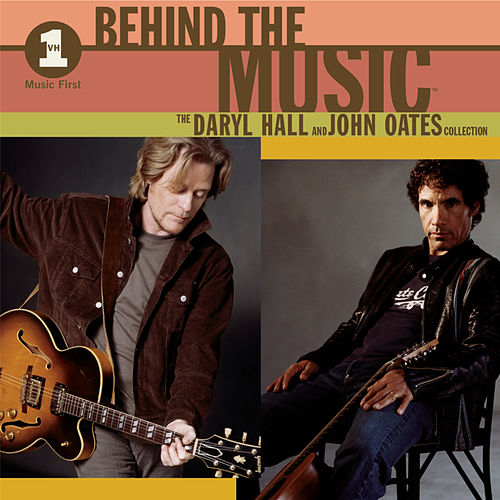 VH1 Behind the Music: The Daryl Hall and John Oates Collection by Hall & Oates
