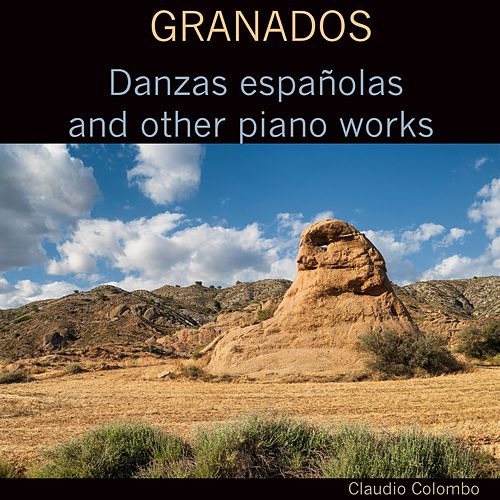 Granados: Danzas españolas and other piano works by Claudio Colombo