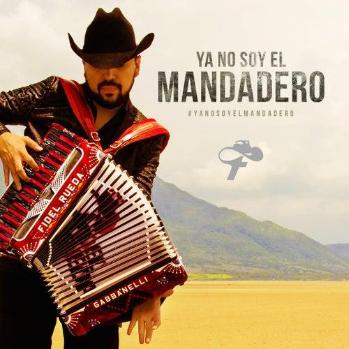 Ya No Soy El Mandadero (Single) by Fidel Rueda