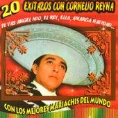 20 Exitazos Con Cornelio Reyna Con Los Mejores Mariachis Del Mundo by Cornelio Reyna