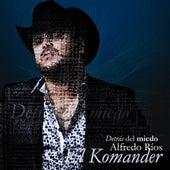 Detras Del Miedo by El Komander