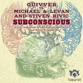 Subconscious (Quivver vs. Michael & Levan vs. Stiven Rivic) by Quivver