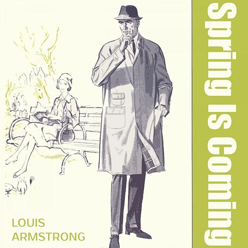 Spring Is Coming von Louis Armstrong
