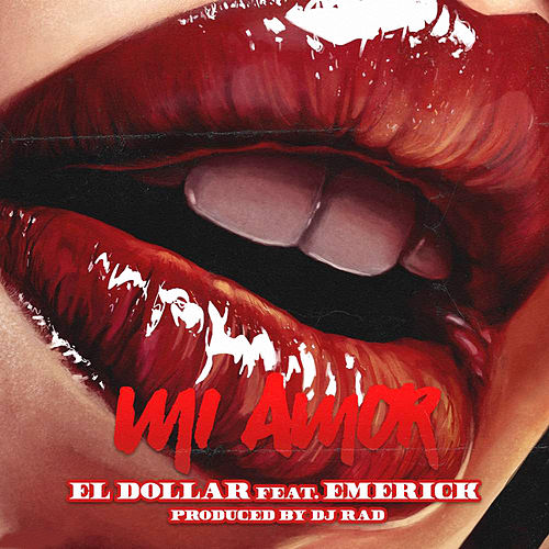 Mi Amor (feat. Emerick) by Dollar