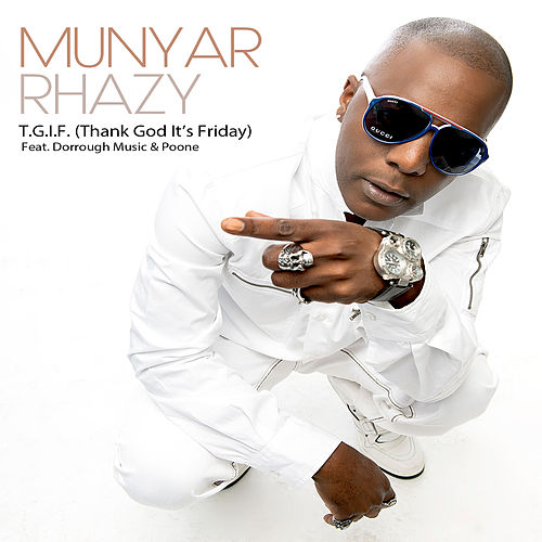 T.G.I.F. (Thank God It's Friday) (feat. Dorrough & Poone) by Munyar Rhazy