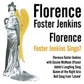 Florence Foster Jenkins Sings? by Florence Foster Jenkins