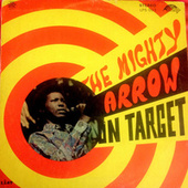 The Mighty Arrow on Target by Arrow