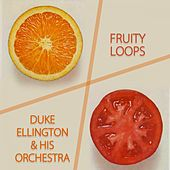 Fruity Loops von Duke Ellington