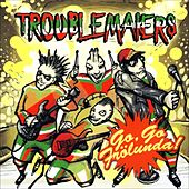 Go Go Frölunda by Troublemakers