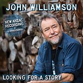 Looking For A Story by John Williamson