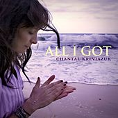 All I Got by Chantal Kreviazuk