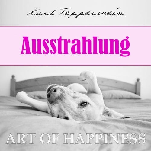 Art of Happiness: Ausstrahlung by Kurt Tepperwein