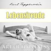 Art of Happiness: Lebensfreude by Kurt Tepperwein