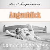 Art of Happiness: Augenblick by Kurt Tepperwein