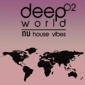 Deep World, Vol. 2 (Nu House Vibes) by Various Artists