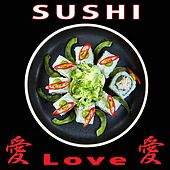 Sushi Love, Vol. 1 by Various Artists