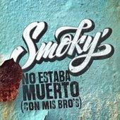 No Estaba Muerto by Smoky
