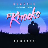 Classic (feat. Powers) (Remixes) by The Knocks