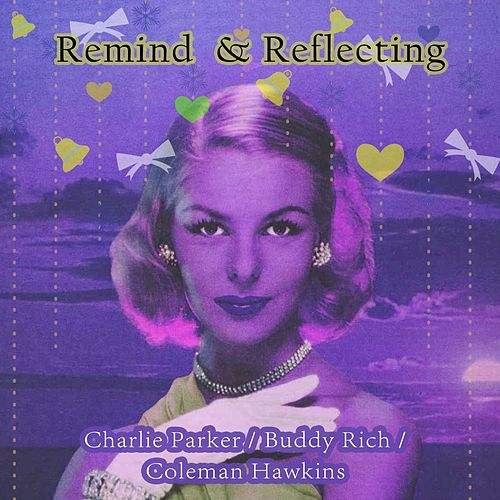 Remind and Reflecting von Charlie Parker