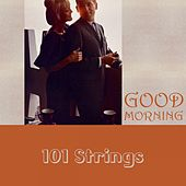 Good Morning von 101 Strings Orchestra