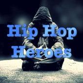 Hip Hop Heroes by Various Artists