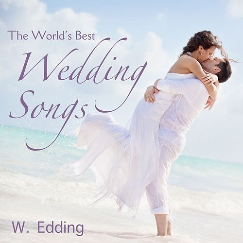 The World's Best Wedding Songs by The Wedding
