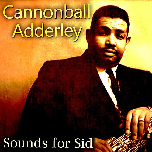 Sounds for Sid von Cannonball Adderley