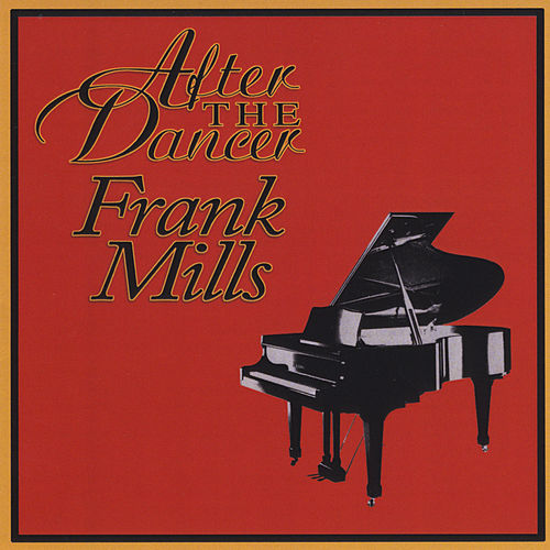 After the Dancer Frank Mills by Frank Mills