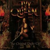 The Original Rude Girl by Ivy Queen
