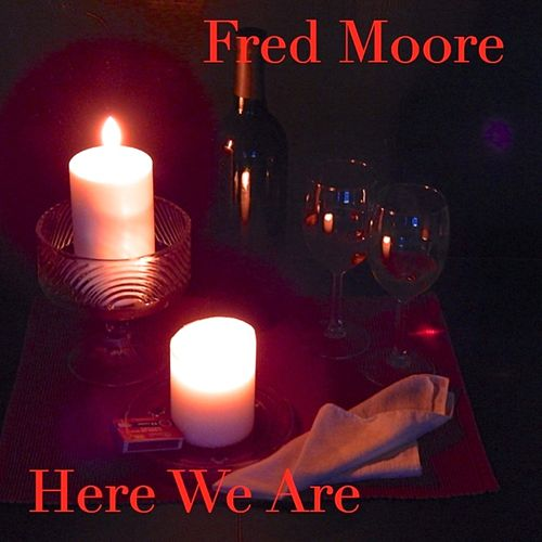Here We Are by Fred Moore