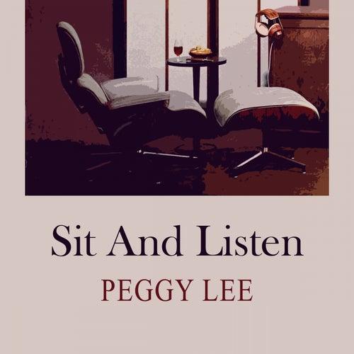 Sit and Listen von Peggy Lee