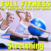 Full Fitness: Stretching by Various Artists