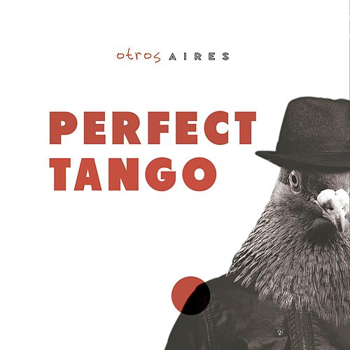 Perfect Tango by Otros Aires