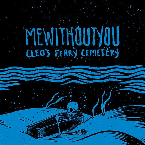Cleo's Ferry Cemetery by mewithoutYou