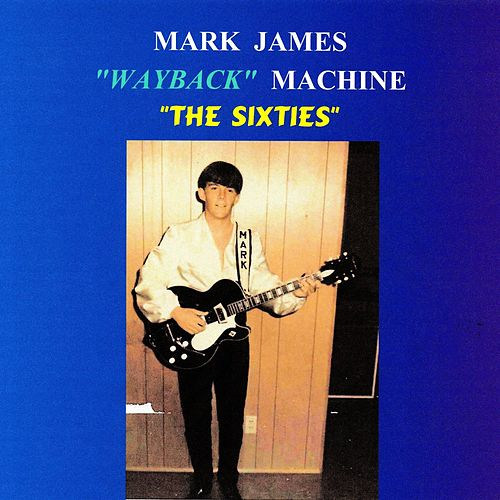 Wayback Machine: The Sixties by Mark James (2)