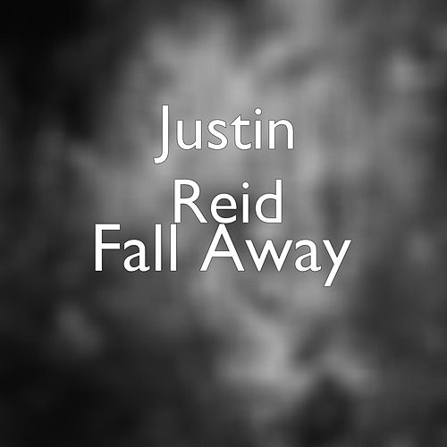 Fall Away by Justin Reid