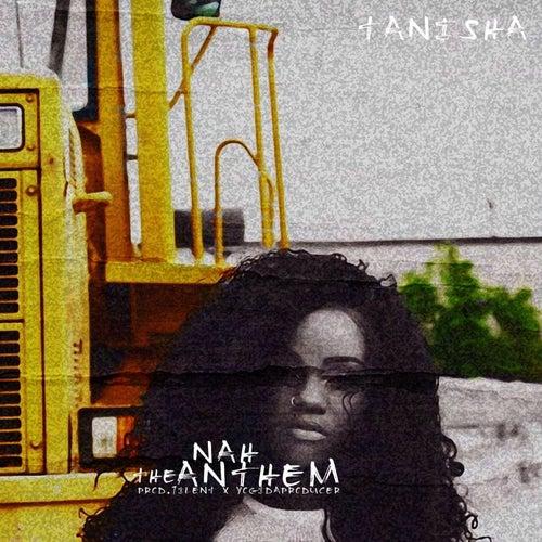 Nah (The Anthem) by Tanisha