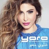 Khallouni Maou by Yara