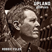 Upland Stories by Robbie Fulks