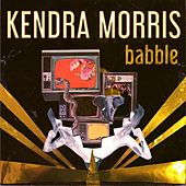Babble by Kendra Morris