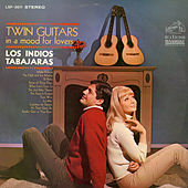 Twin Guitars: In a Mood for Lovers by Los Indios Tabajaras
